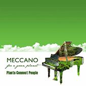 Play & Download Plants Connect People by Meccano | Napster