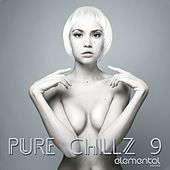 Play & Download Pure Chillz 9 by Various Artists | Napster