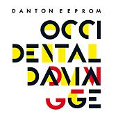 Play & Download Occidental Damage (Remixes) - EP by Danton Eeprom | Napster