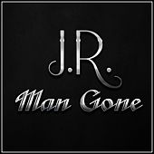 Man Gone by J.R.