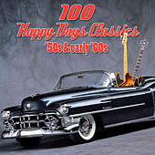Play & Download 100 Happy Days Classics - '50s & Early '60s by Various Artists | Napster