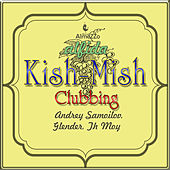 Kish-Mish Clubbing by Alfida