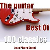 The Guitar Best Of (100 Classics) by Various Artists