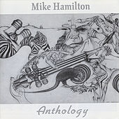 Play & Download Anthology by Mike Hamilton | Napster