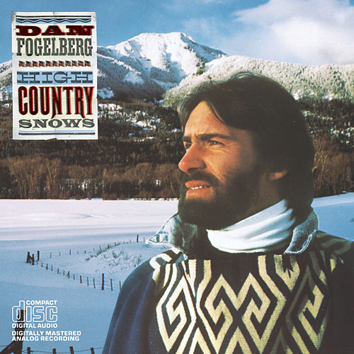 Play & Download High Country Snows by Dan Fogelberg | Napster