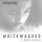 Whitewashed (feat. Bryan Rucker) by Stack$