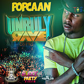 Play & Download Unruly Rave - Single by Popcaan | Napster