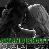 Play & Download Ojalá by Anand Bhatt | Napster