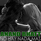 Play & Download Noy Hay Nada Mas by Anand Bhatt | Napster