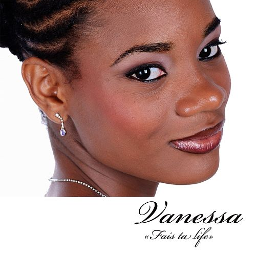 Play & Download Fais ta life by Vanessa (Bachata) | Napster