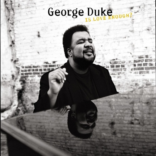 Play & Download Is Love Enough? by George Duke | Napster