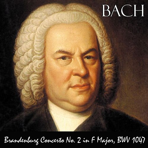 Brandenburg Concerto No. 2 in F Major, BWV 1047: I. Allegro Moderato by Johann Sebastian Bach