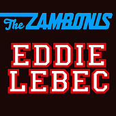Eddie Lebec by The Zambonis
