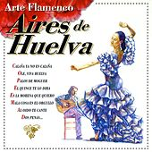 Play & Download Arte Flamenco : Aires de Huelva by Various Artists | Napster