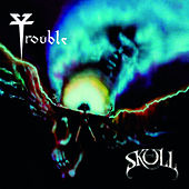 The Skull by Trouble