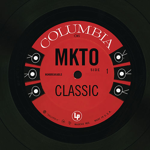 Play & Download Classic by MKTO | Napster