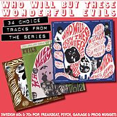 Who Will Buy These Wonderful Evils - Swedish 60s & 70s Pop, Freakbeat, Psych, Garage & Prog Nuggets (34 Choice Tracks From The Series) by Various Artists