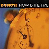 Now Is The Time by D*Note