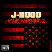 Fair Warning 2 by J-Hood