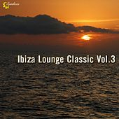 Play & Download Ibiza Lounge Classic, Vol. 3 by Various Artists | Napster