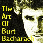 Play & Download The Art of Burt Bacharach (Walk On By, Arthur's Theme, I Say a Little Prayer and Other) by Various Artists | Napster