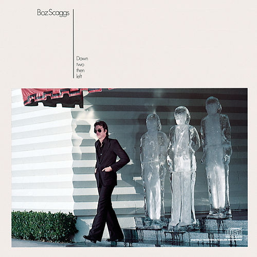 Play & Download Down Two Then Left by Boz Scaggs | Napster