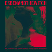 Play & Download Wash the Sins Not Only the Face (Remixes) by Esben And The Witch | Napster