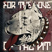 Play & Download For the Love of the Pit by Various Artists | Napster