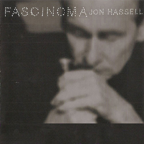 Play & Download Fascinoma by Jon Hassell | Napster