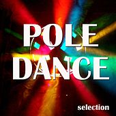 Play & Download Pole Dance Selection (Lap Dance & Pole Dance) by Various Artists | Napster