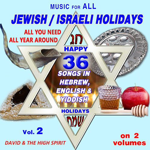 Play & Download Music For all Jewish/Israeli Holidays, Vol. 2 by David & The High Spirit | Napster