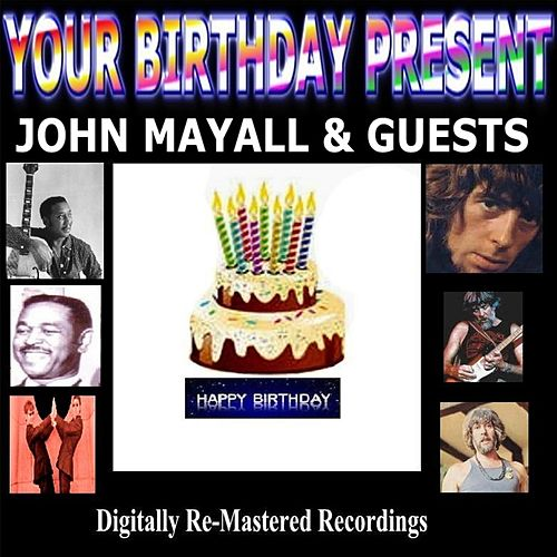Play & Download Your Birthday Present - John Mayall & Guests by Various Artists | Napster