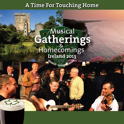 Play & Download A Time for Touching Home (Musical Gatherings and Homecomings) by Various Artists | Napster