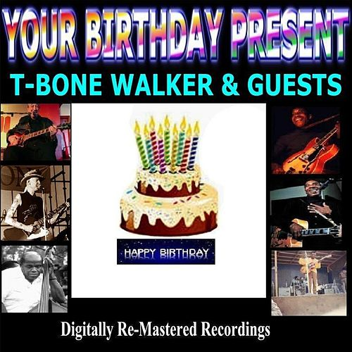 Play & Download Your Birthday Present - T-Bone Walker & Guests by Various Artists | Napster