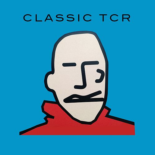 Play & Download Classic TCR by Various Artists | Napster