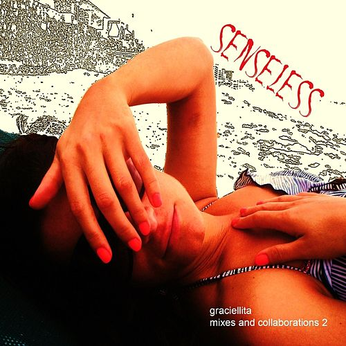 Senseless mixes and collaborations 2 by Graciellita