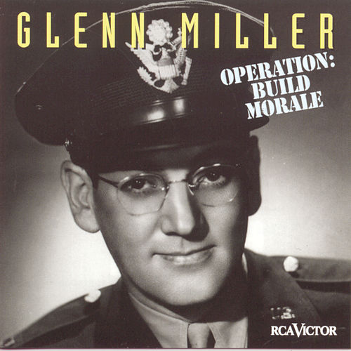 Operation: Build Morale by Glenn Miller