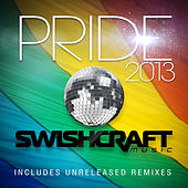 Swishcraft Presents: Pride 2013 by Various Artists