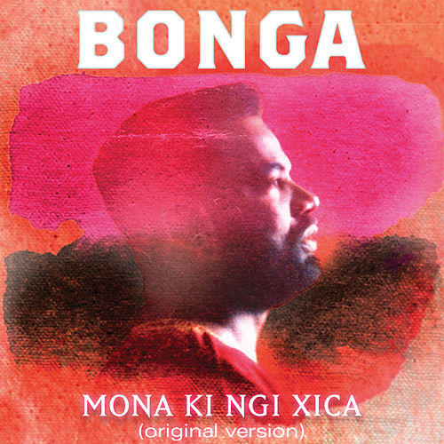 Play & Download Mona Ki Ngi Xica - EP by Bonga | Napster