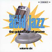 This Is Acid Jazz, Vol. 6: Golden Age of Groove by Various Artists