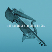 100 Greatest Classical Pieces by Various Artists
