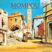 Play & Download Mompou: Complete Piano Works by Federico Mompou | Napster