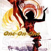 Best Of Smooth Jazz, Vol. 3: One-On-One by Various Artists