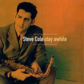 Play & Download Stay Awhile by Steve Cole | Napster