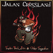 Play & Download Trailer Park Fire & Other Tragedies by Jalan Crossland | Napster