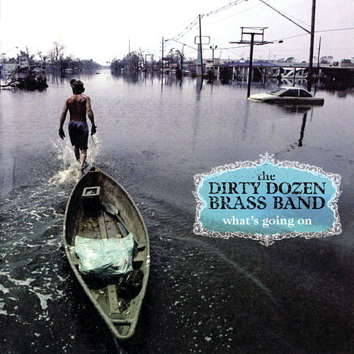 Play & Download What's Going On by The Dirty Dozen Brass Band | Napster