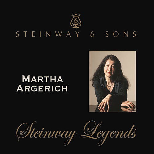 Play & Download Martha Argerich: Steinway Legends by Martha Argerich | Napster