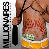 Play & Download Just Got Paid, Let's Get Laid by Millionaires | Napster