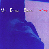 Play & Download Trinity by My Dying Bride | Napster