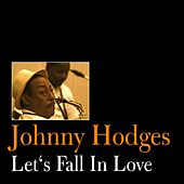 Play & Download Let's Fall in Love by Johnny Hodges | Napster